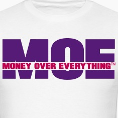 MONEY OVER EVERYTHING T-Shirts