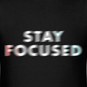Stay Focused - Men's T-Shirt