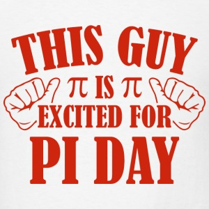 This Guy Is Excited For Pi Day - Men's T-Shirt