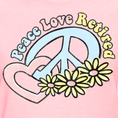 Peace Love Retired Women's T-Shirts