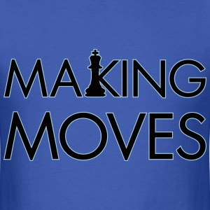 MAKE MOVES KING - Men's T-Shirt