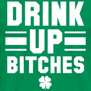 St. Patrick's Day Drink Up Bitches Shirt - Men's Premium T-Shirt