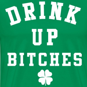 St. Patrick's Day Shirt - Drink Up Bitches St. Pat - Men's Premium T-Shirt