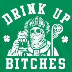 St. Patrick's Day Shirt - Funny Drink Up Bitches S