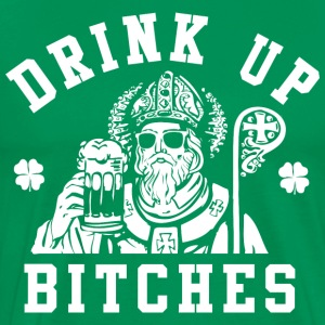 St. Patrick's Day Shirt - Funny Drink Up Bitches S - Men's Premium T-Shirt