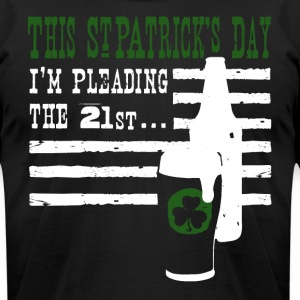 St. Pat's: Plead the 21st T-Shirts - Men's T-Shirt by American Apparel