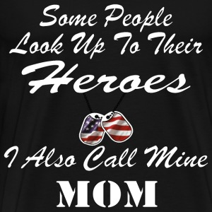 I Call My Hero MOM - Men's Premium T-Shirt