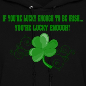 Luck Of The Irish Hoodie - Women's Hoodie