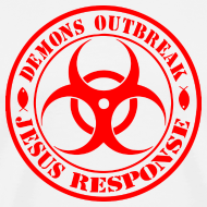 Design ~ T Shirts Demons Outbreak Jesus Response team