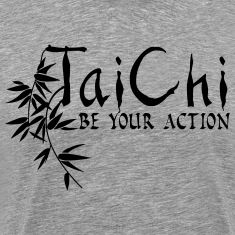 Tai Chi - Be Your Action T-Shirts