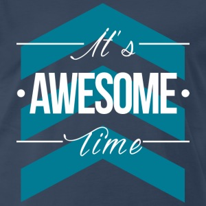It's awesome time - Men's Premium T-Shirt