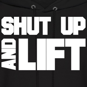 SHUT UP AND LIFT Hoodies - Men's Hoodie
