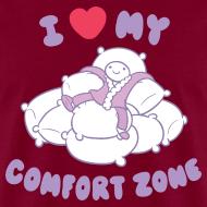 Design ~ I Love my Comfort Zone T