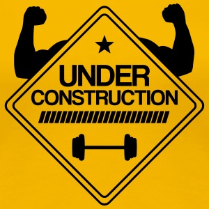 muscles under construction Women's T-Shirts - Women's Premium T-Shirt