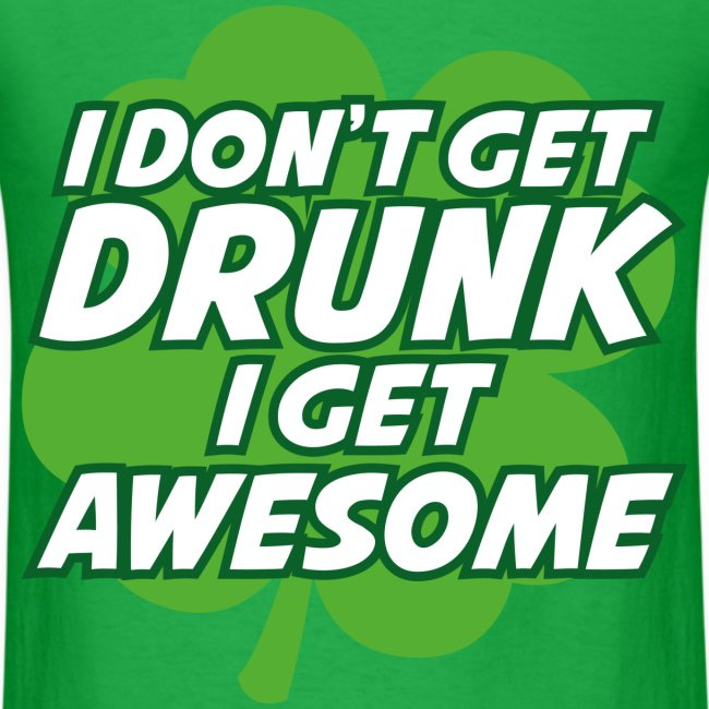 Drunk/Awesome St Pattys Day