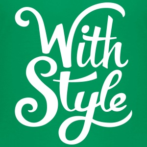With Style! Cool & Trendy Typography Design  Baby & Toddler Shirts - Toddler Premium T-Shirt