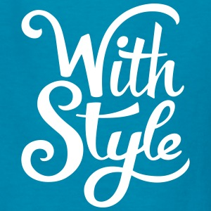 With Style! Cool & Trendy Typography Design  Kids' Shirts - Kids' T-Shirt