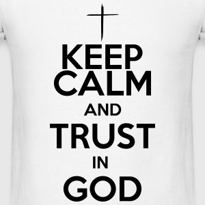 keep calm and trust in God T-Shirts - Men's T-Shirt