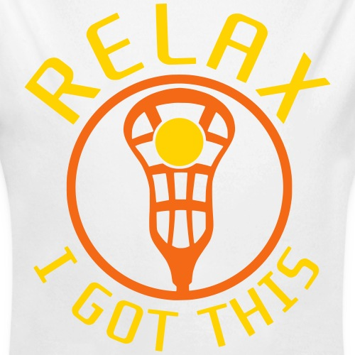 Relax I Got This Lacrosse