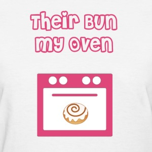 Their Bun, My Oven  Women's T-Shirts - Women's T-Shirt