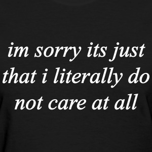I'm Sorry I Literally Don't Care - Fashiony  - Women's T-Shirt