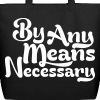 By any means necessary - Eco-Friendly Cotton Tote