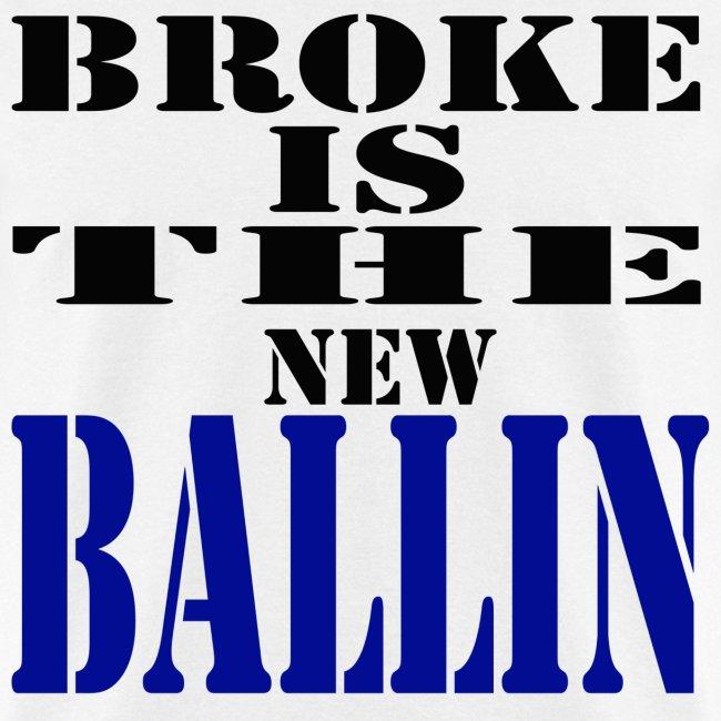 Broke is the new Ballin