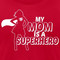 my mom is a superhero T-Shirts
