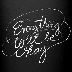 Everything Will Be Okay - Full Color Mug