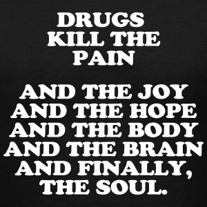 Drugs kill the soul - Women's V-Neck T-Shirt
