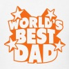 World's best Dad T-Shirts - Men's T-Shirt