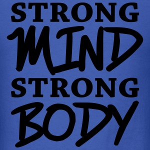 Strong mind, strong body T-Shirts - Men's T-Shirt