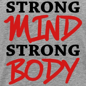 Strong mind, strong body T-Shirts - Men's Premium T-Shirt