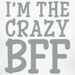 I'm The Crazy Best Friend (Part 2) Long Sleeve Shirts - Women's Long Sleeve Jersey T-Shirt