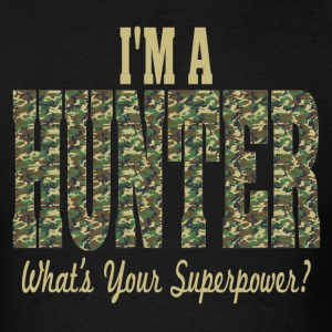 I'm A Hunter, What's Your Superpower? - Men's T-Shirt