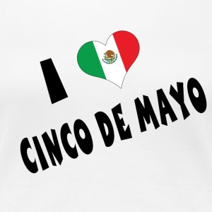 I Love Cinco de Mayo - Women's Premium T-Shirt