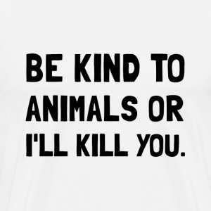 Kind To Animals - Men's Premium T-Shirt