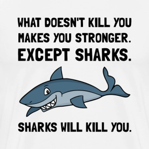 Sharks Will Kill You - Men's Premium T-Shirt
