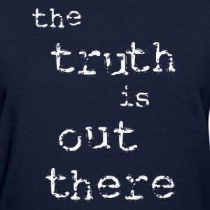 The Truth is Out There [2] Women's T-shirt - Women's T-Shirt