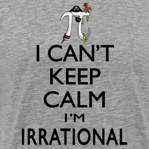 I Can't Keep Calm I'm Irrational Pi Day Pirate - Men's Premium T-Shirt