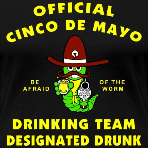Cinco de Mayo Designated Drunk - Women's Premium T-Shirt
