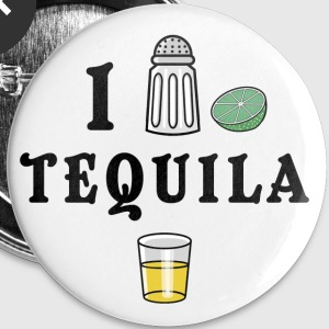 I Love Tequila - Small Buttons