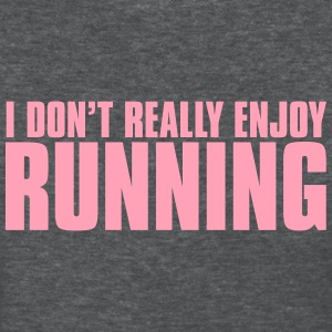 I don't enjoy running Women's T - Women's T-Shirt