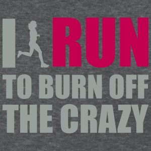 I Run to burn off crazy Women's T - Women's T-Shirt