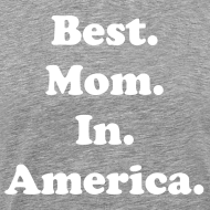 Design ~ Best. Mom. In. America.
