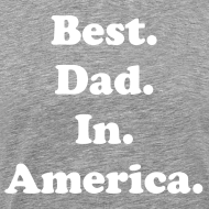 Design ~ Best. Dad. In. America.