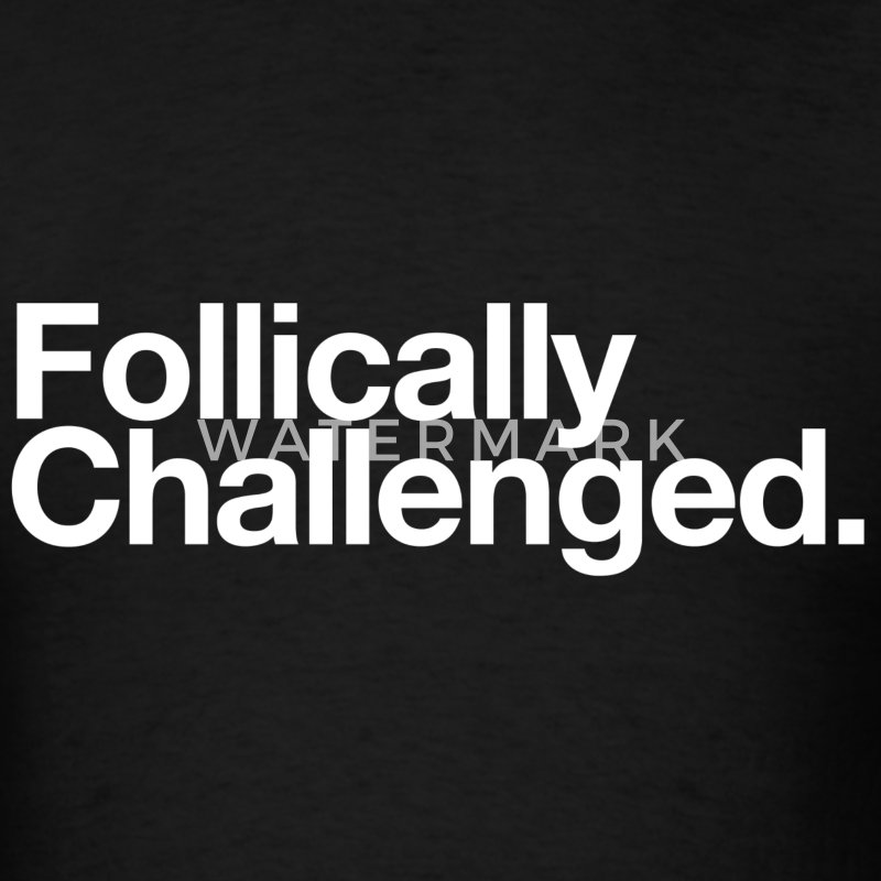 Follically Challenged - Men's T-Shirt