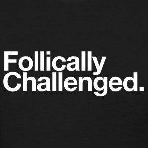 Follically Challenged - Women's T-Shirt