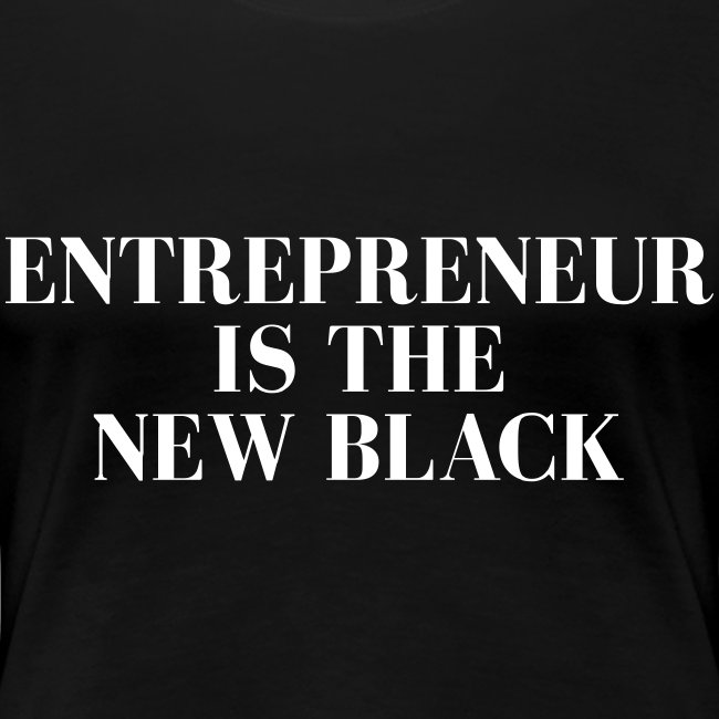 Entrepreneur is the NEW Black