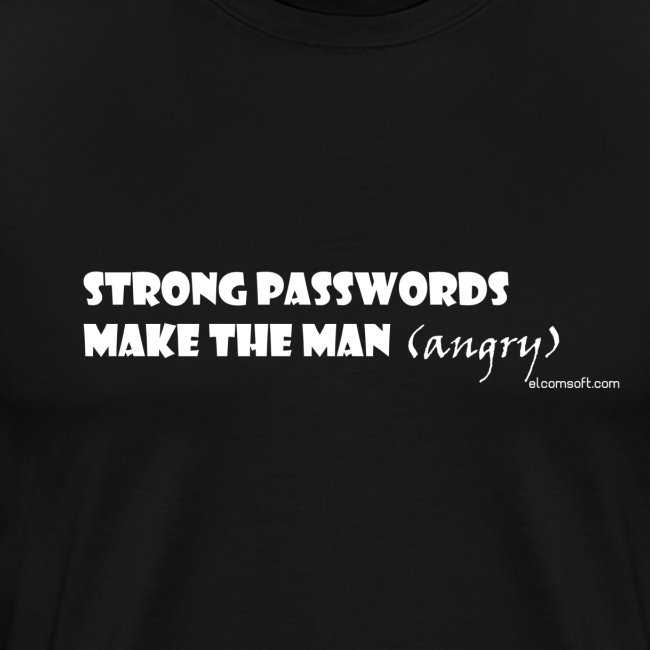 Strong Passwords Make The Man Angry